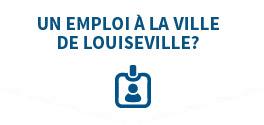 Un emploi à la ville de Louiseville?